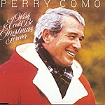 Perry Como I Wish It Could Be Christmas Forever