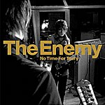 The Enemy No Time For Tears (Single)