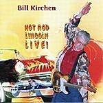 Bill Kirchen Hot Rod Lincoln Live!
