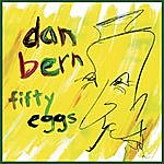 Dan Bern Fifty Eggs