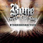 Bone Thugs-N-Harmony Btnhresurrection