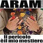 Aram Il Pericolo E' Il Mio Mestiere (Single)