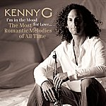 Kenny G I'm In The Mood For Love ... The Most Romantic Melodies Of All Time