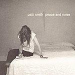 Patti Smith Peace & Noise