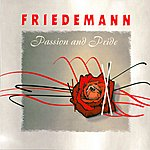 Friedemann Passion And Pride