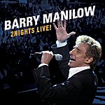 Barry Manilow 2Nights Live!