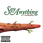 Say Anything ...Is A Real Boy (Parental Advisory)
