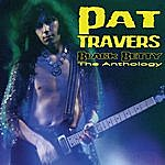 Pat Travers Black Betty - The Anthology