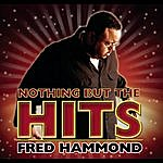 Fred Hammond Nothing But The Hits: Fred Hammond