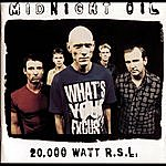 Midnight Oil 20,000 Watt R.S.L. (Remastered)