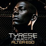 Tyrese Alter Ego