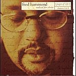Fred Hammond & Radical For Christ Pages Of LifeL Chapters I & II