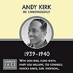 Andy Kirk Complete Jazz Series 1939 - 1940