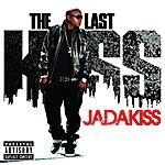Jadakiss The Last Kiss (Parental Advisory) (Bonus Tracks)
