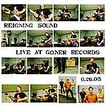 Reigning Sound Live At Goner Records, 6.26.05