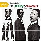 Bob Marley & The Wailers Playlist: The Very Best Of Bob Marley & The Wailers - The Early Years