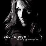 Celine Dion Et s'il n'en restait qu'une