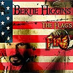 Bertie Higgins The Flag's On Fire (Single)
