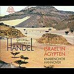 Knabenchor Hannover Georg Friedrich Händel: Israel in Ägypten