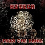 Azteca From The Ruins