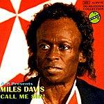 Miles Davis Call Me Sir!