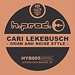 Cari Lekebusch Drum And Noise Style