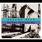 Deacon Blue Our Town - The Greatest Hits