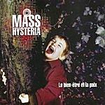 Mass. Hysteria Le Bien Etre Et La Paix