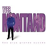 Yves Montand Ses Plus Grands Succès