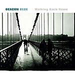 Deacon Blue Walking Back Home
