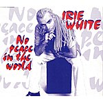 Irie White No Peace In The World 1