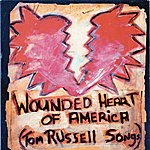 Tom Russell The Wounded Heart Of America