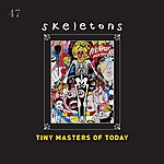 Tiny Masters Of Today Skeletons/Feel Ok
