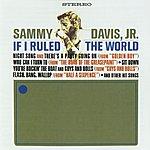 Sammy Davis, Jr. If I Ruled The World