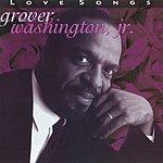 Grover Washington, Jr. Love Songs