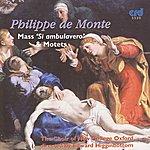 The Choir Of New College, Oxford De Monte: Mass Si Ambulavero & Motets