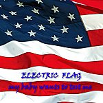 The Electric Flag My Baby Wants To Test Me
