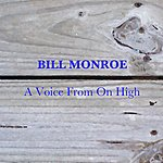 Bill Monroe A Voice From On High