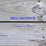 Bill Monroe Travelin' Blues