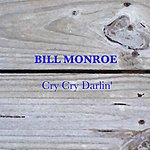 Bill Monroe Cry Cry Darlin'