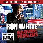 Ron White Behavioral Problems