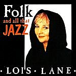 Lois Lane Folk And All That Jazz