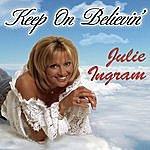 Julie Ingram Keep On Believin'