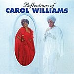 Carol Williams Reflections Of Carol Williams