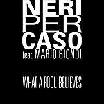 Neri Per Caso What A Fool Believes (Single)(Feat. Mario Biondi)