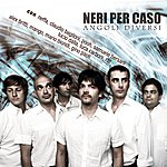 Neri Per Caso Angoli Diversi Deluxe Edition