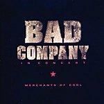 Bad Company Merchants Of Cool