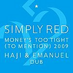 Simply Red Money's Too Tight (To Mention) '09 (Haji & Emanuel Dub)