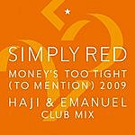 Simply Red Money's Too Tight (To Mention) '09 (Haji & Emanuel Club Mix)