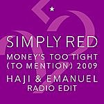 Simply Red Money's Too Tight (To Mention) '09 (Haji & Emanuel Radio Edit)